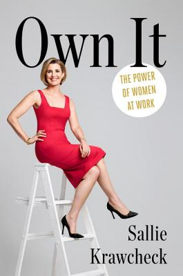 Image for Own It: The Power of Women at Work