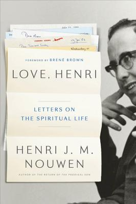 Love, Henri: Letters on Love, Hope, Faith, and Vocation, Henri J.M. Nouwen