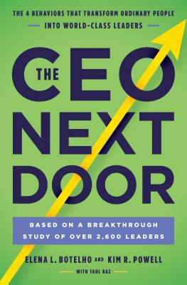 Image for CEO Next Door: The 4 Behaviors that Transform Ordinary People into World-Class Leaders