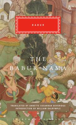 Image for The Babur Nama (Everyman's Library Classics Series)