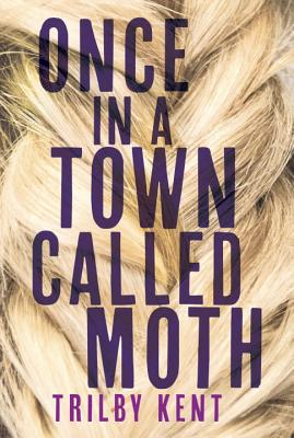 Image for Once, in a Town Called Moth