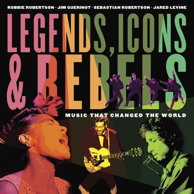 Image for Legends, Icons & Rebels: Music That Changed the World