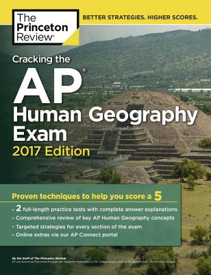 Cracking the AP Human Geography Exam, 2017 Edition (College Test Preparation), Princeton Review
