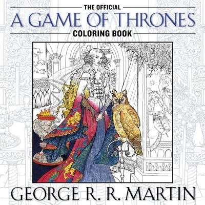 Image for The Official A Game of Thrones Coloring Book: An Adult Coloring Book (A Song of Ice and Fire)