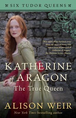 Image for Katherine of Aragon, The True Queen: A Novel (Six Tudor Queens)