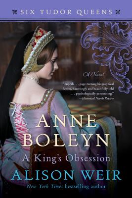 Image for Anne Boleyn, A King's Obsession: A Novel (Six Tudor Queens)