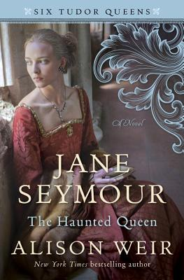 Image for JANE SEYMOUR: The Haunted Queen