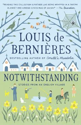 Notwithstanding (Vintage International), de Bernieres, Louis