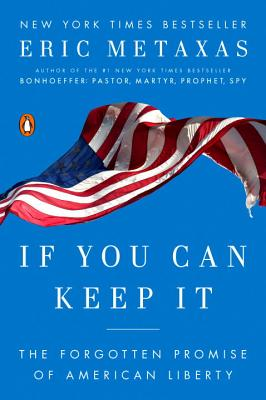 Image for If You Can Keep It: The Forgotten Promise of American Liberty