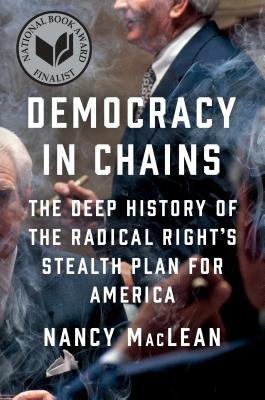 Image for DEMOCRACY IN CHAINS THE DEEP HISTORY OF THE RADICAL RIGHT'S STEALTH PLAN FOR AMERICA