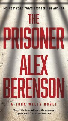 The Prisoner (A John Wells Novel), Alex Berenson