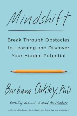 Image for Mindshift: Break Through Obstacles to Learning and Discover Your Hidden Potential