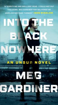 Image for Into the Black Nowhere: A Novel (An UNSUB Novel)
