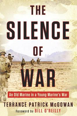 Image for The Silence of War: An Old Marine in a Young Marine's War