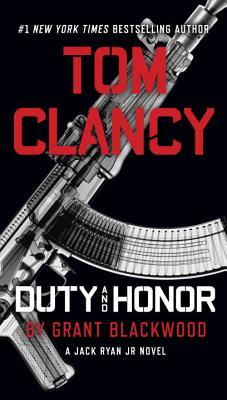 Tom Clancy Duty and Honor (A Jack Ryan Jr. Novel), Grant Blackwood