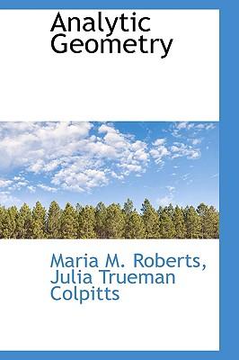 Analytic Geometry, M. Roberts, Julia Trueman Colpitts Mari