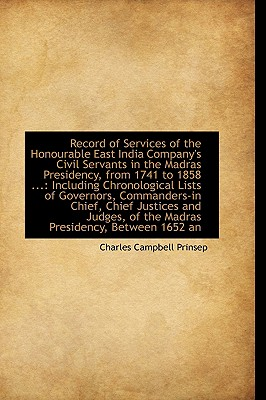 Record of Services of the Honourable East India Company's Civil Servants in the Madras Presidency, f, Prinsep, Charles Campbell