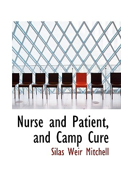 Nurse and Patient, and Camp Cure, Mitchell, Silas Weir