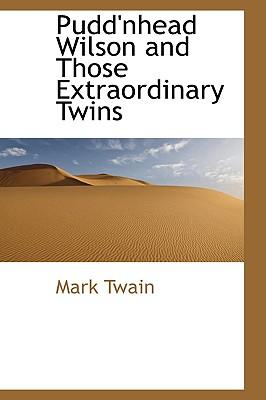 Pudd'nhead Wilson and Those Extraordinary Twins, Twain, Mark