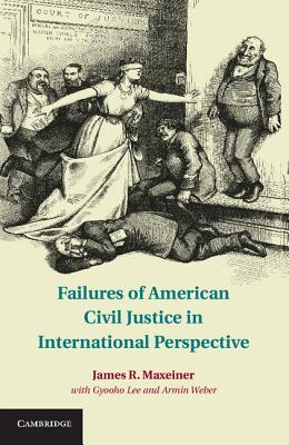 Image for Failures of American Civil Justice in International Perspective