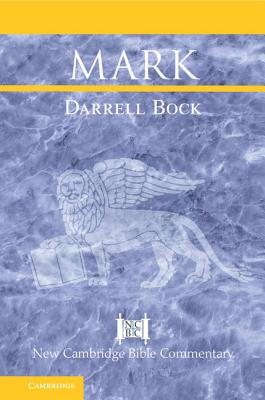 Mark (New Cambridge Bible Commentary), Bock, Dr Darrell