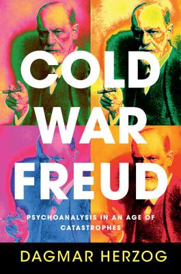 Image for Cold War Freud: Psychoanalysis in an Age of Catastrophes
