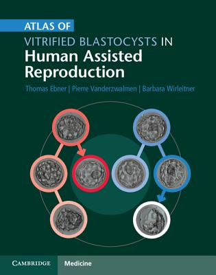 Image for Atlas of Vitrified Blastocysts in Human Assisted Reproduction