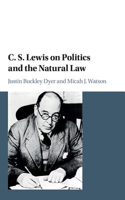Image for C. S. Lewis on Politics and the Natural Law