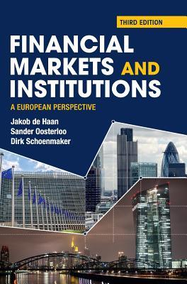 Financial Markets and Institutions: A European Perspective, de Haan, Jakob; Oosterloo, Sander; Schoenmaker, Dirk