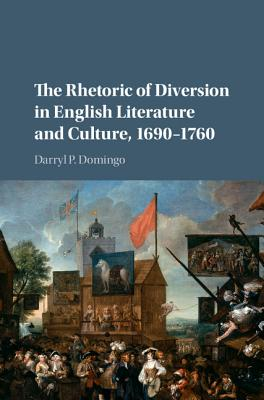 Image for The Rhetoric of Diversion in English Literature and Culture, 1690-1760