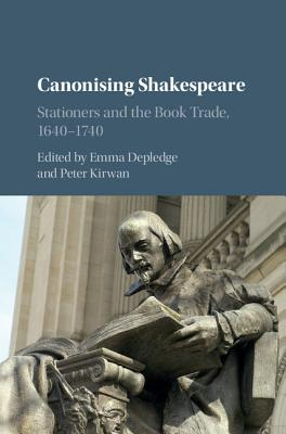 Image for Canonising Shakespeare: Stationers and the Book Trade, 1640-1740