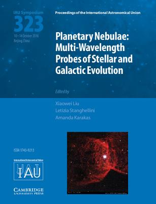 Image for Planetary Nebulae (IAU S323): Multi-Wavelength Probes of Stellar and Galactic Evolution (Proceedings of the International Astronomical Union Symposia and Colloquia)