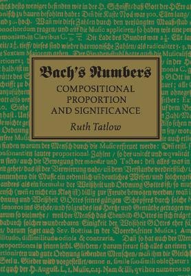 Bach's Numbers: Compositional Proportion and Significance, Ruth Tatlow