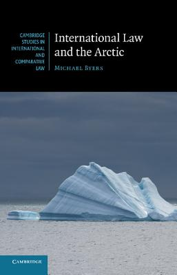 Image for International Law and the Arctic (Cambridge Studies in International and Comparative Law)