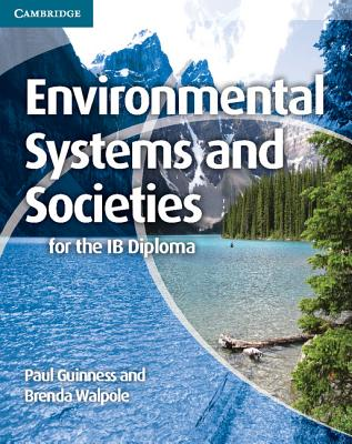 Environmental Systems and Societies for the IB Diploma, Paul Guinness  (Author), Brenda Walpole (Author)