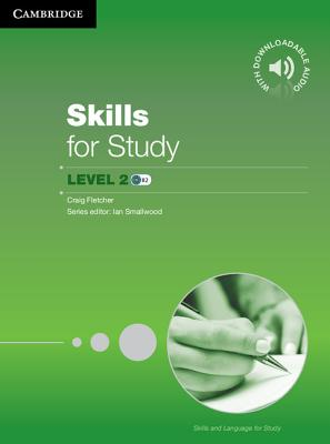 Skills for Study Level 2 Student's Book with Downloadable Audio, Fletcher, Craig