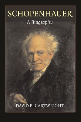Schopenhauer: A Biography, Cartwright, David E.