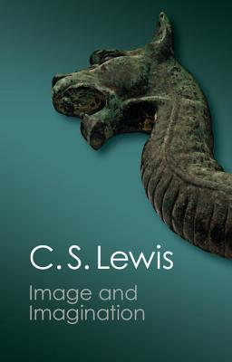 Image and Imagination: Essays and Reviews (Canto Classics), C. S. Lewis