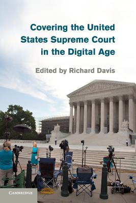 Image for Covering the United States Supreme Court in the Digital Age