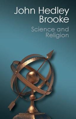 Science and Religion: Some Historical Perspectives (Canto Classics), John Hedley Brooke