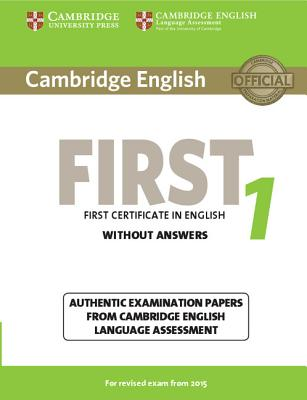 Image for Cambridge English First 1 for Revised Exam from 2015 Student's Book without Answers  Authentic Examination Papers from Cambridge English Language Assessment