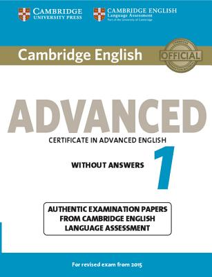 Image for Cambridge English Advanced 1 for Revised Exam from 2015 Student's Book without Answers  Authentic Examination Papers from Cambridge English Language Assessment