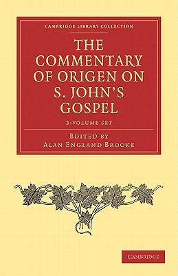 The Commentary of Origen on S. John's Gospel 2 Volume Set (Cambridge Library Collection - Religion), Origen