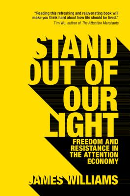 Image for Stand out of our Light: Freedom and Resistance in the Attention Economy
