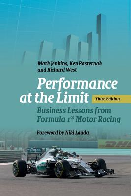 Performance at the Limit: Business Lessons from Formula 1� Motor Racing, Jenkins, Mark; Pasternak, Ken; West, Richard