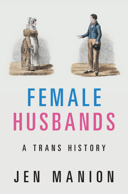 Image for Female Husbands: A Trans History