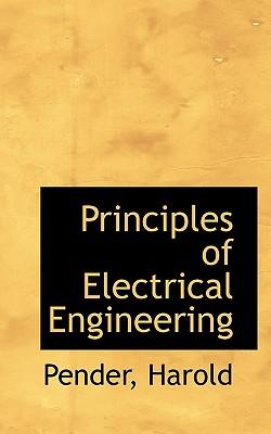 Principles of Electrical Engineering (Bibliolife Reproduction), Harold, Pender