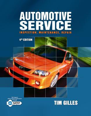 Automotive Service: Inspection, Maintenance, Repair, Tim Gilles