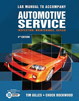 Lab Manual for Gilles' Automotive Service, 4th, Tim Gilles