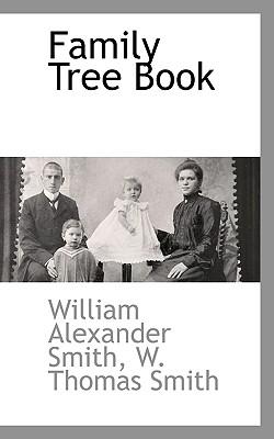 Family Tree Book, Smith, William Alexander; Smith, W Thomas